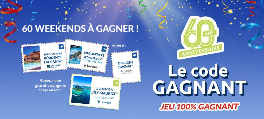 """Jeu concours """"60 ans Carrefour Proximité"""" 100% gagnant"""